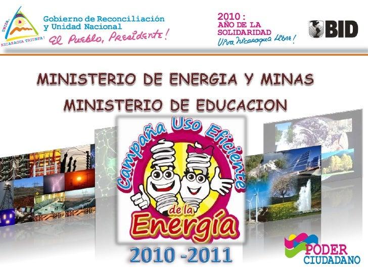 MINISTERIO DE ENERGIA Y MINAS<br />MINISTERIO DE EDUCACION <br />2010 -2011<br />