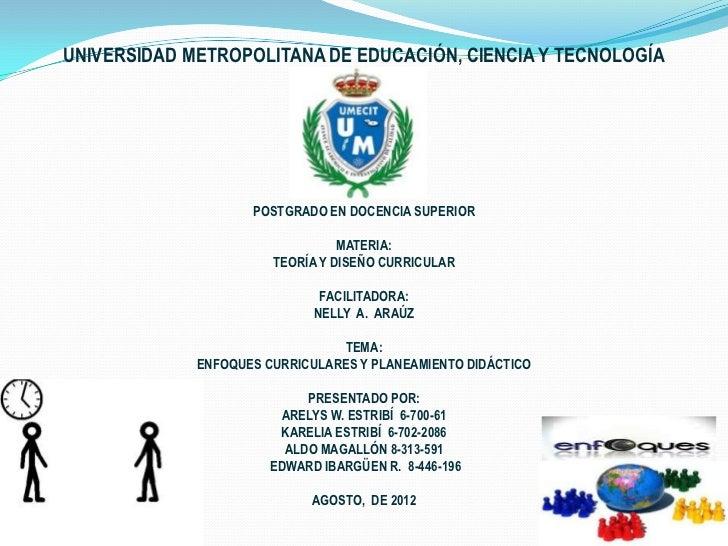 UNIVERSIDAD METROPOLITANA DE EDUCACIÓN, CIENCIA Y TECNOLOGÍA                    POSTGRADO EN DOCENCIA SUPERIOR            ...