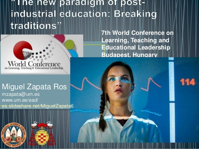 7th World Conference on Learning, Teaching and Educational Leadership Budapest, Hungary 27-29 October 2016 Miguel Zapata-R...