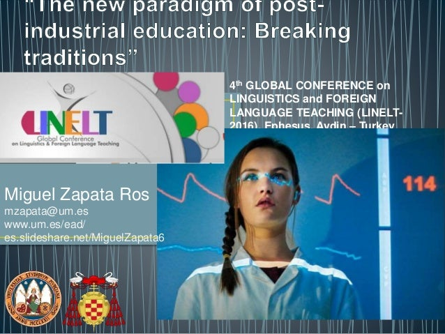 4th GLOBAL CONFERENCE on LINGUISTICS and FOREIGN LANGUAGE TEACHING (LINELT- 2016). Ephesus, Aydin – Turkey Miguel Zapata-R...