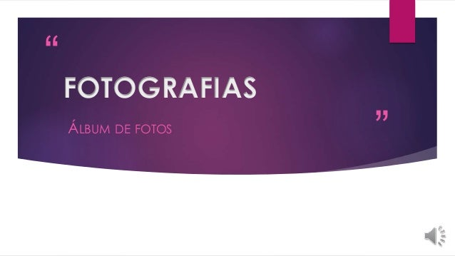 """"""" """" FOTOGRAFIAS ÁLBUM DE FOTOS"""