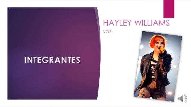INTEGRANTES HAYLEY WILLIAMS VOZ