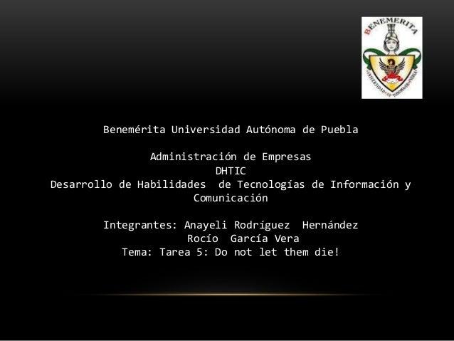 Benemérita Universidad Autónoma de Puebla Administración de Empresas DHTIC Desarrollo de Habilidades de Tecnologías de Inf...
