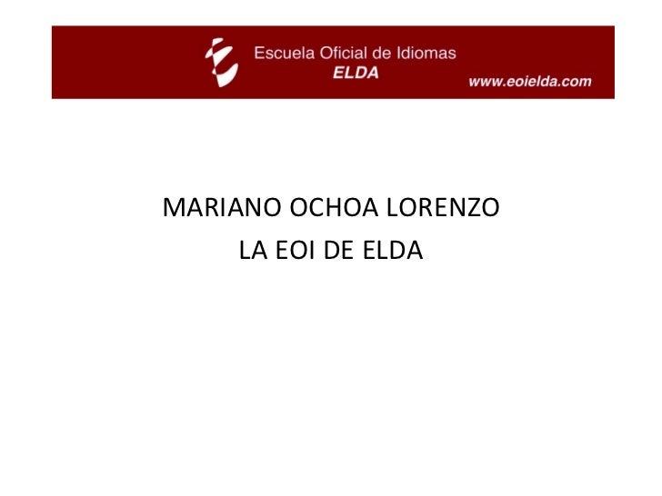 MARIANO OCHOA LORENZO LA EOI DE ELDA