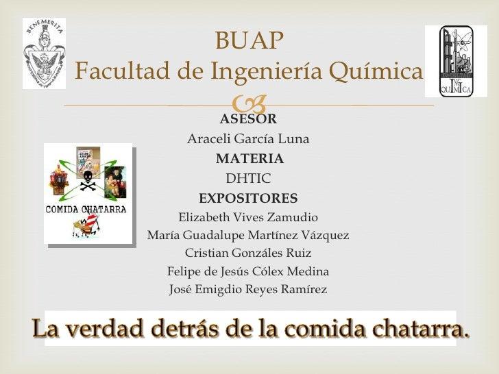 BUAPFacultad de Ingeniería Química                                   ASESOR            Araceli García Luna               ...