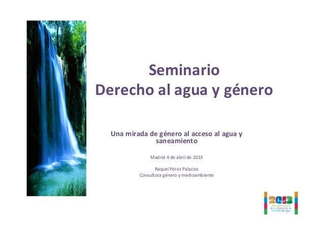 Seminario Derecho al agua y género    Una mirada de género al acceso al agua y              ...