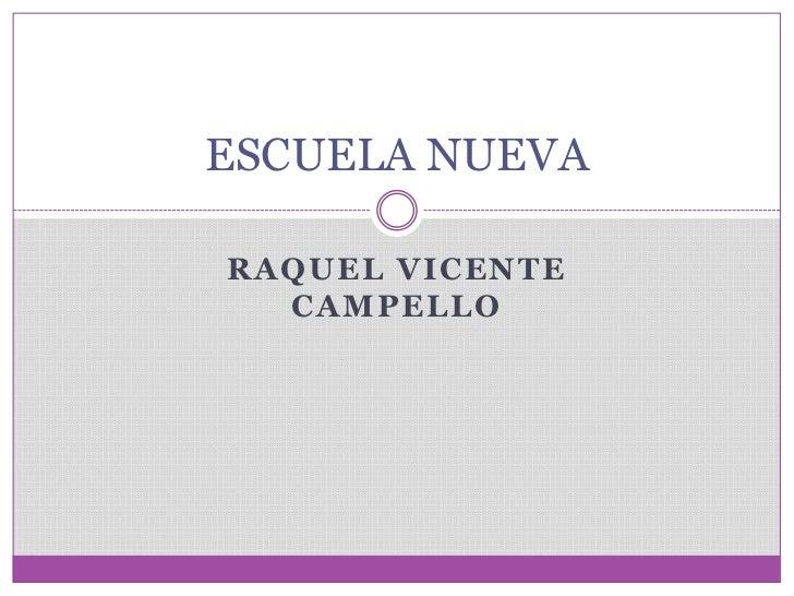 ESCUELA NUEVARAQUEL VICENTE  CAMPELLO