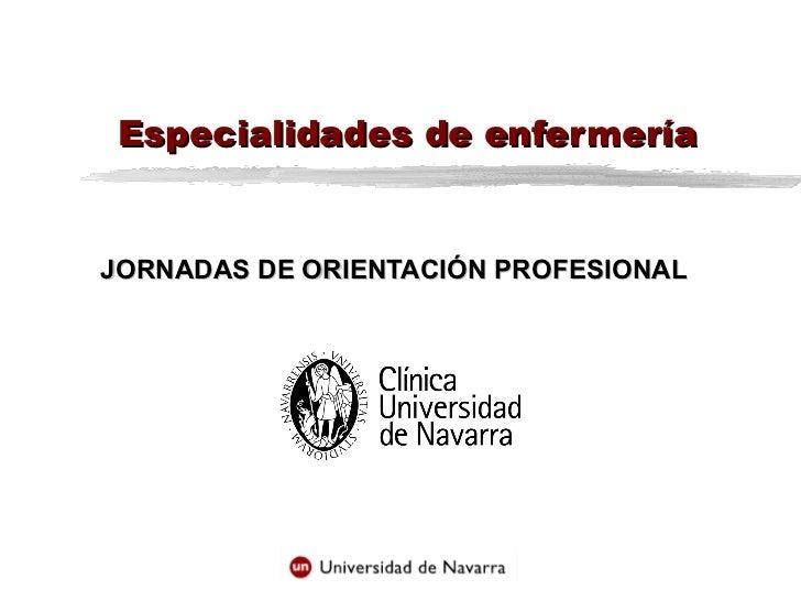 Especialidades de enfermería JORNADAS DE ORIENTACIÓN PROFESIONAL