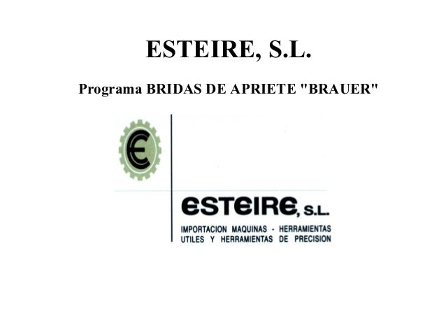 """ESTEIRE, S.L. Programa BRIDAS DE APRIETE """"BRAUER"""""""