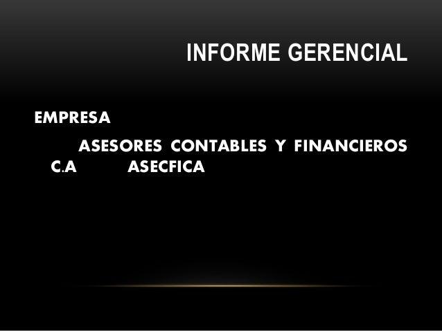 INFORME GERENCIAL EMPRESA ASESORES CONTABLES Y FINANCIEROS C.A ASECFICA
