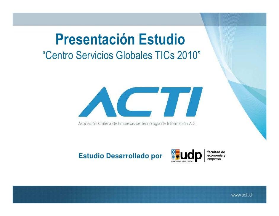Presentación estudio acti centro servicios globales tic´s