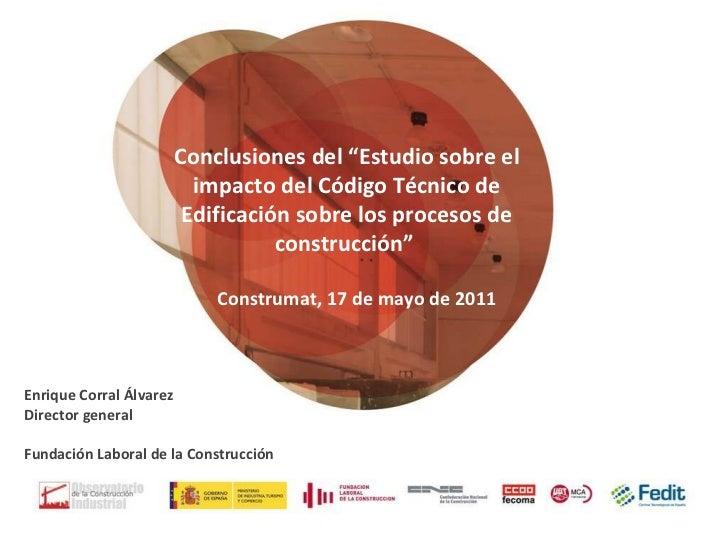 """Conclusiones del """"Estudio sobre el impacto del Código Técnico de Edificación sobre los procesos de construcción""""  Enrique ..."""