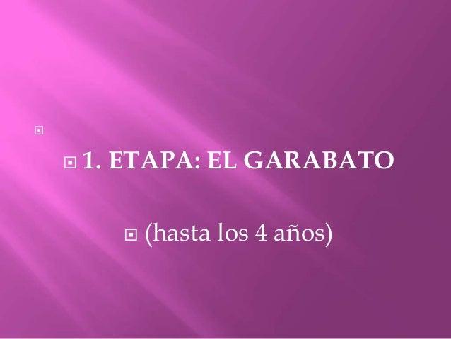  1. ETAPA: EL GARABATO (hasta los 4 años)