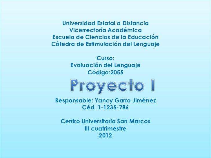 Universidad Estatal a Distancia     Vicerrectoría AcadémicaEscuela de Ciencias de la EducaciónCátedra de Estimulación del ...