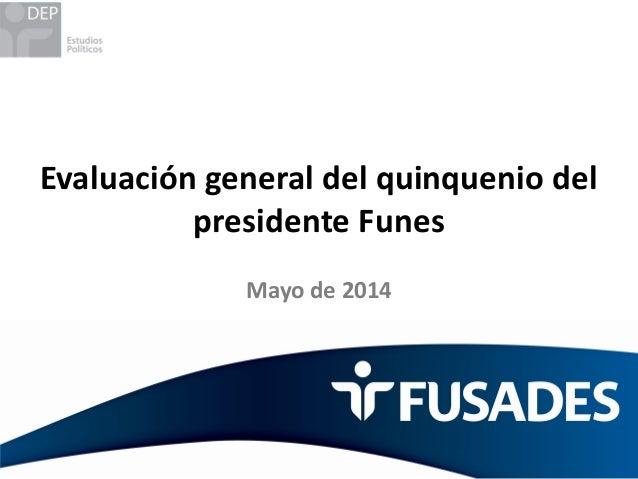 Evaluación general del quinquenio del presidente Funes Mayo de 2014