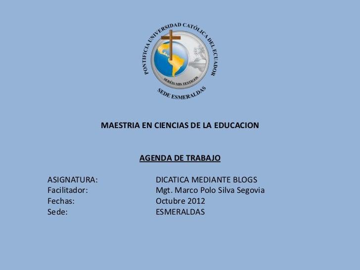 MAESTRIA EN CIENCIAS DE LA EDUCACION                       AGENDA DE TRABAJOASIGNATURA:                DICATICA MEDIANTE B...
