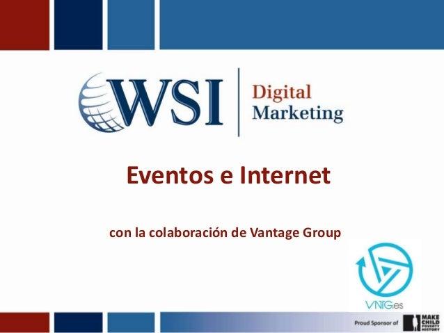 Eventos e Internet con la colaboración de Vantage Group