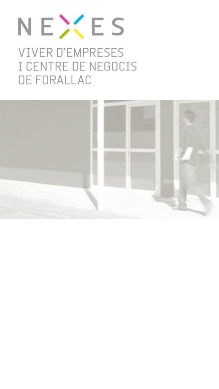 INDEX· Què és un emprenedor?· Què és un Viver d'Empreses?· NEXES – Viver d'Empreses i Centre de Negocis de Forallac