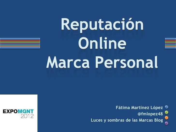 Fátima Martínez López                      @fmlopez48Luces y sombras de las Marcas Blog