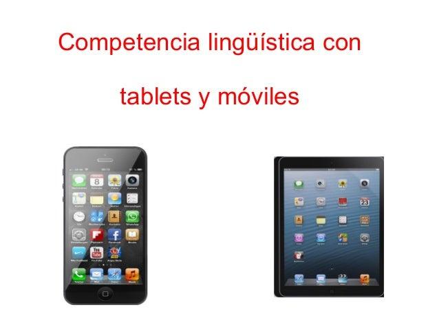 Competencia lingüística con tablets y móviles