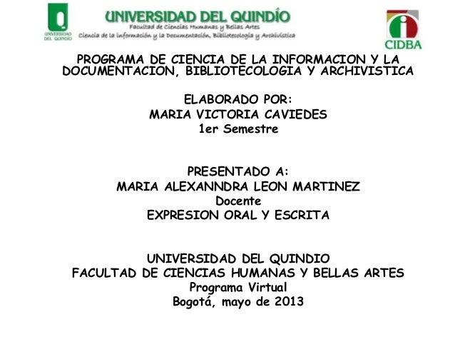 PROGRAMA DE CIENCIA DE LA INFORMACION Y LADOCUMENTACION, BIBLIOTECOLOGIA Y ARCHIVISTICAELABORADO POR:MARIA VICTORIA CAVIED...