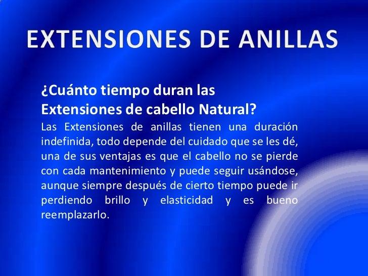 EXTENSIONES DE ANILLAS<br />¿Cuánto tiempo duran las Extensiones de cabello Natural?<br />Las Extensiones de anillas tiene...