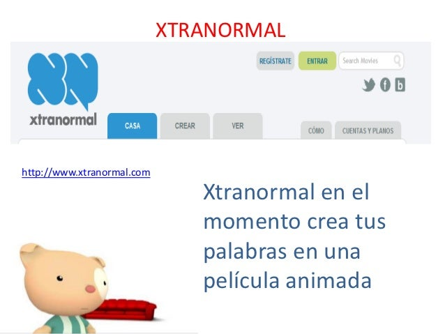 XTRANORMALhttp://www.xtranormal.com                               Xtranormal en el                               momento c...