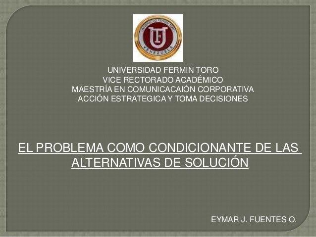 UNIVERSIDAD FERMIN TORO VICE RECTORADO ACADÉMICO MAESTRÍA EN COMUNICACAIÓN CORPORATIVA ACCIÓN ESTRATEGICA Y TOMA DECISIONE...