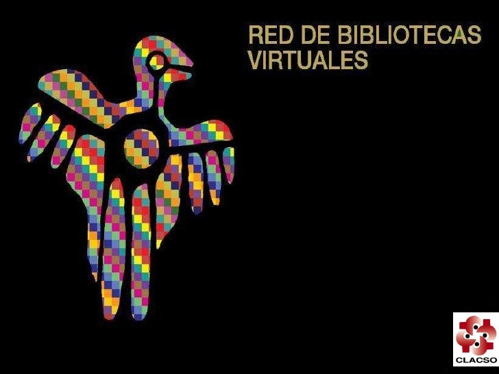 Red de Bibliotecas Virtuales CLACSO (repositorio institucional), dic.2009 Slide 1