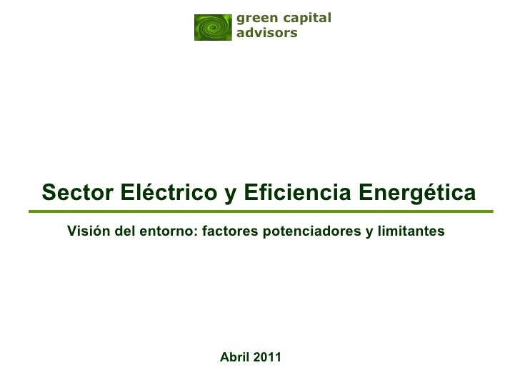 green capital                          advisorsSector Eléctrico y Eficiencia Energética  Visión del entorno: factores pote...