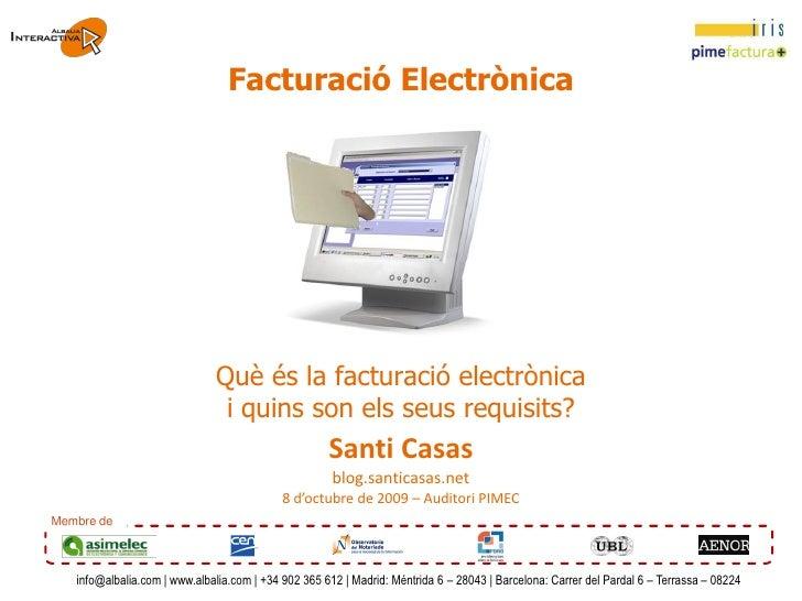 Facturació Electrònica                                   Què és la facturació electrònica                                i...