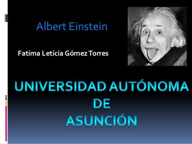 Albert EinsteinFatima Leticia GómezTorres