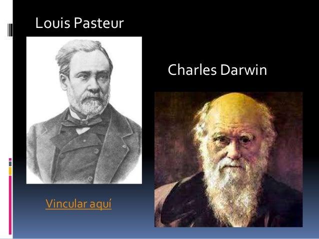 Louis PasteurVincular aquíCharles Darwin