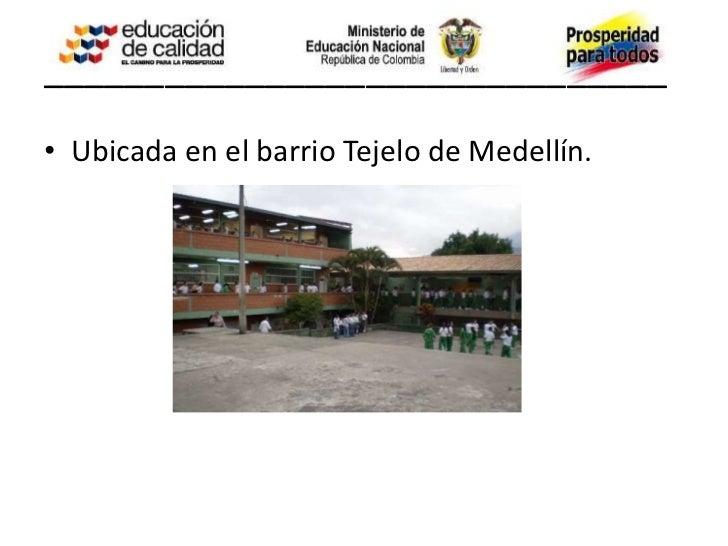 _______________________________                       MISIÓN• La Institución Educativa Félix de Bedout Moreno  forma niñas...
