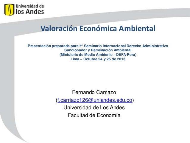 Valoración Económica Ambiental Presentación preparada para Ier Seminario Internacional Derecho Administrativo Sancionador ...
