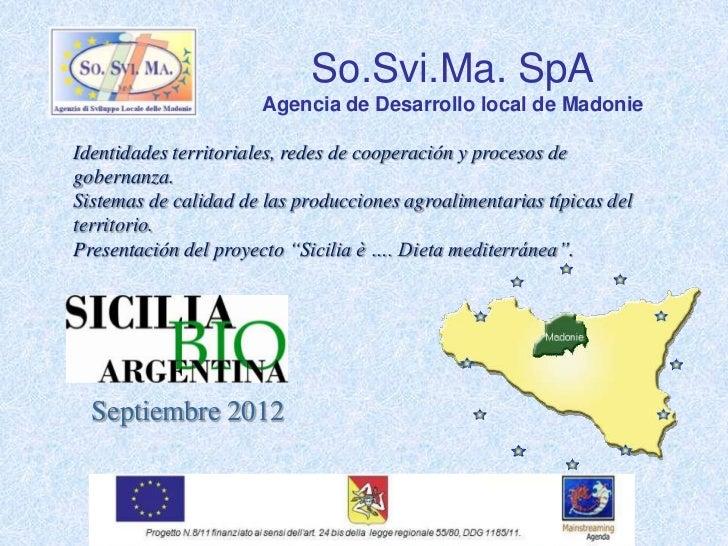 So.Svi.Ma. SpA                      Agencia de Desarrollo local de MadonieIdentidades territoriales, redes de cooperación ...