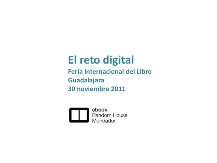 El reto digitalFeria Internacional del LibroGuadalajara30 noviembre 2011