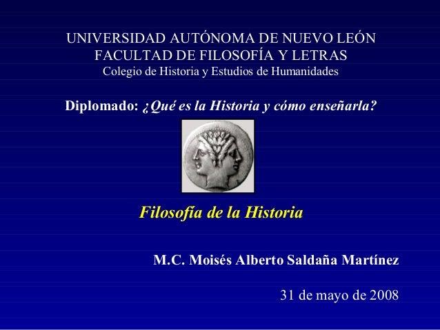 UNIVERSIDAD AUTÓNOMA DE NUEVO LEÓN FACULTAD DE FILOSOFÍA Y LETRAS Colegio de Historia y Estudios de Humanidades Diplomado:...