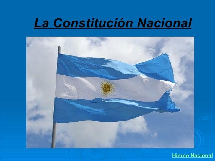La Constitución Nacional Himno Nacional