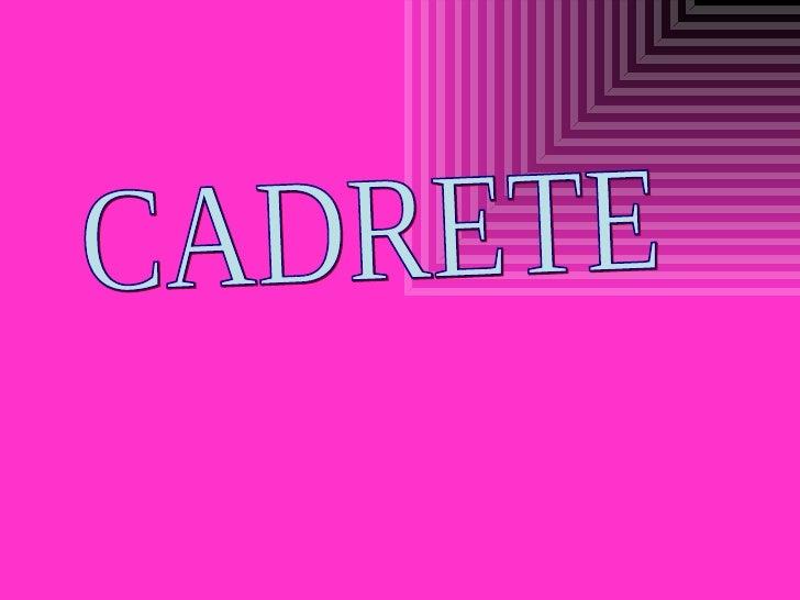 CADRETE