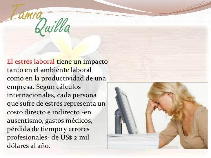 Tamia   QuillaEl estrés laboral tiene un impactotanto en el ambiente laboralcomo en la productividad de unaempresa. Según ...