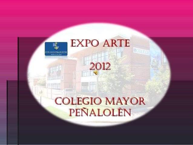 EXPO ARTE    2012COLEGIO MAYOR  PEÑALOLÉN