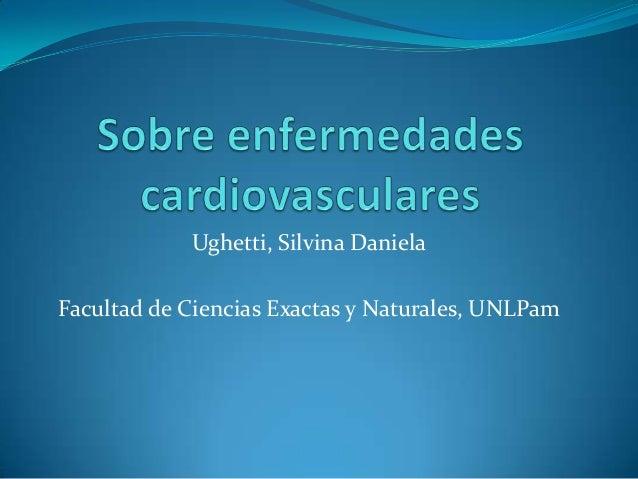 Ughetti, Silvina Daniela Facultad de Ciencias Exactas y Naturales, UNLPam