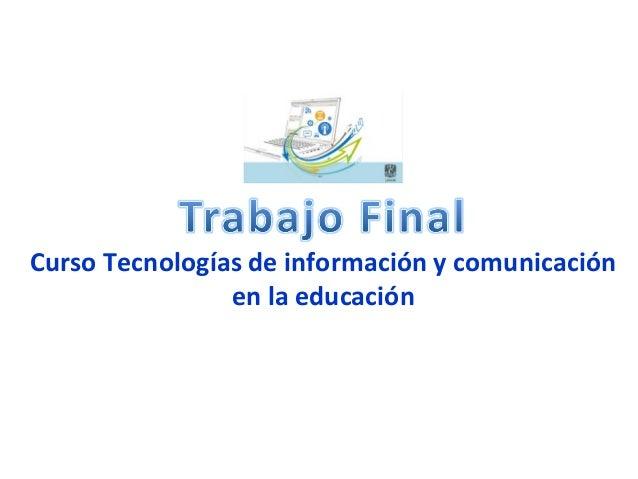 Curso Tecnologías de información y comunicación en la educación