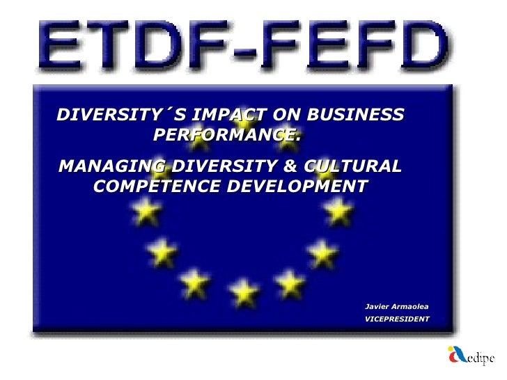 DIVERSITY´S IMPACT ON BUSINESS        PERFORMANCE.MANAGING DIVERSITY & CULTURAL  COMPETENCE DEVELOPMENT                   ...