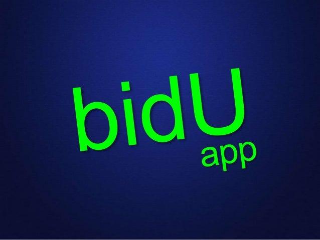¿Qué es bidU?bidU representa un mercado para aquellas cosas,             que no tiene mercado