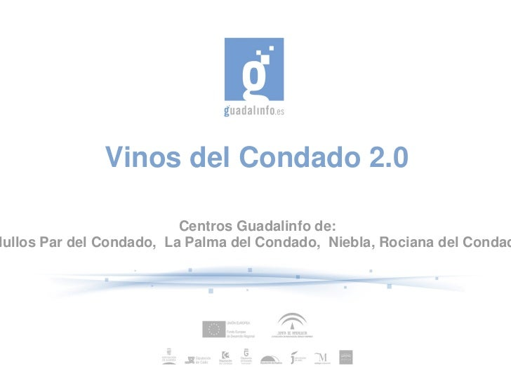 VinosdelCondado2.0                           CentrosGuadalinfode:lullosPardelCondado,LaPalmadelCondado,Nieb...