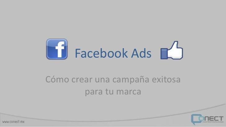 Facebook AdsCómo crear una campaña exitosa        para tu marca