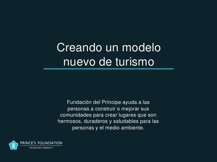 Creando un modelo nuevo de turismo   Fundación del Príncipe ayuda a las   personas a construir o mejorar sus comunidades p...