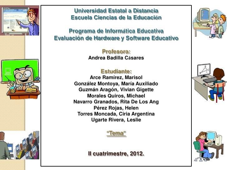 Universidad Estatal a Distancia        Escuela Ciencias de la Educación       Programa de Informática Educativa  Evaluació...